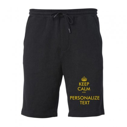 Keep Calm And Personalize Text Fleece Short Designed By Mirazjason