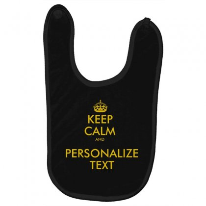Keep Calm And Personalize Text Baby Bibs Designed By Mirazjason