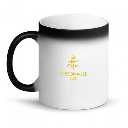 Keep Calm And Personalize Text Magic Mug Designed By Mirazjason