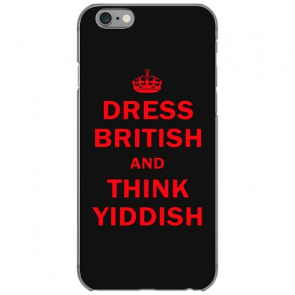 Dress British  And  Think Yiddish   Red Iphone 6/6s Case Designed By Mirazjason