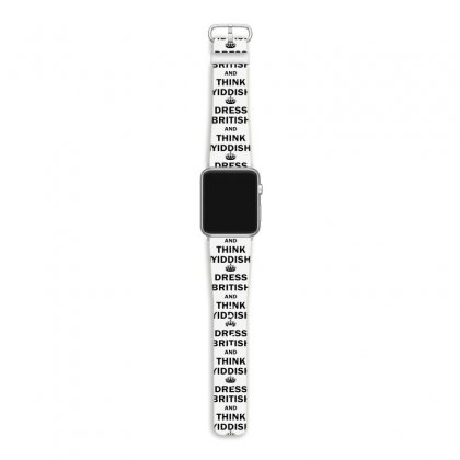 Dress British  And  Think Yiddish   For Light Apple Watch Band Designed By Mirazjason