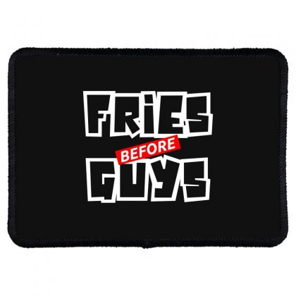 Fries Before Guys Rectangle Patch Designed By Bluebubble