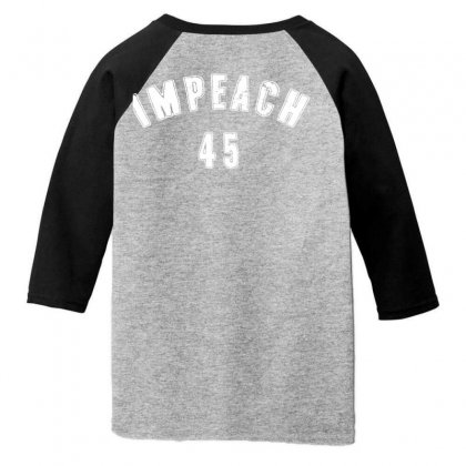 Impeach 45 Youth 3/4 Sleeve Designed By Bluebubble