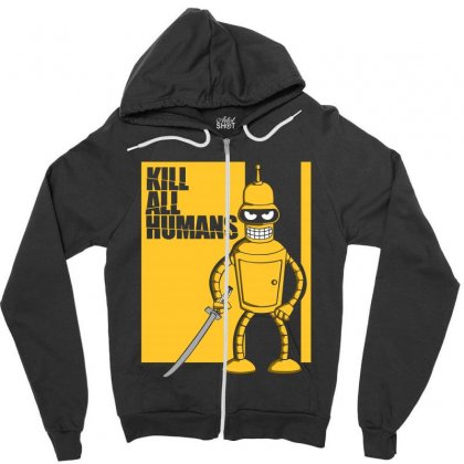 Kill All Humans Zipper Hoodie Designed By Bluebubble