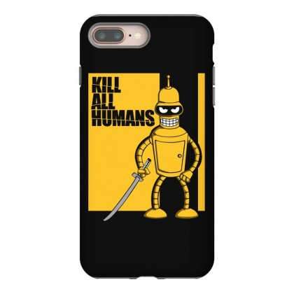 Kill All Humans Iphone 8 Plus Case Designed By Bluebubble