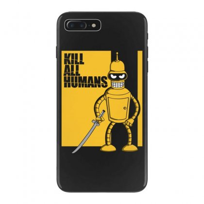 Kill All Humans Iphone 7 Plus Case Designed By Bluebubble