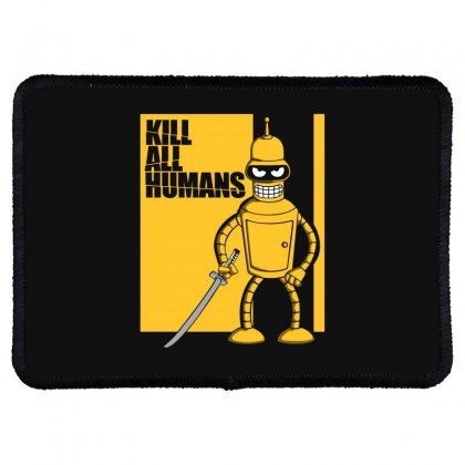 Kill All Humans Rectangle Patch Designed By Bluebubble
