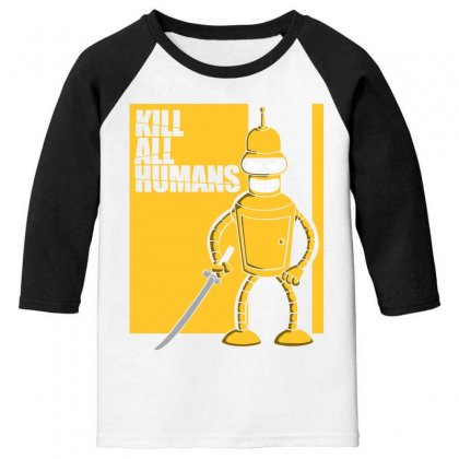 Kill All Humans Youth 3/4 Sleeve Designed By Bluebubble