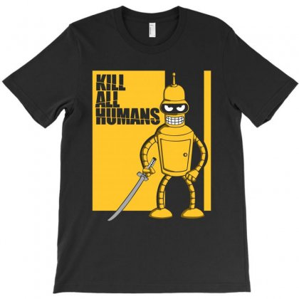 Kill All Humans T-shirt Designed By Bluebubble
