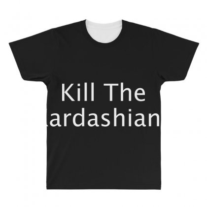 Kill The Kardashians All Over Men's T-shirt Designed By Bluebubble