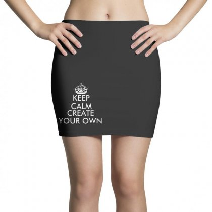 Keep Calm And Create Your Own   White Mini Skirts Designed By Rodgergise