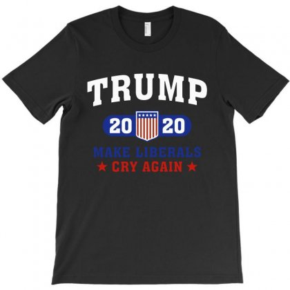 Trump 2020 Make Liberals Cry Again   For Dark T-shirt Designed By Rodgergise