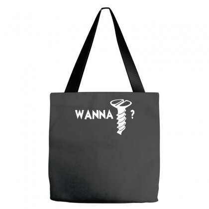 Wanna Screw Tote Bags Designed By Candrashop