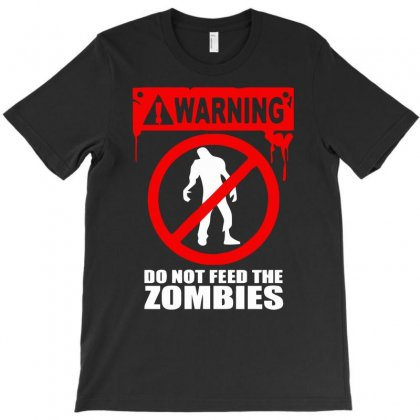 Zombie Do Not Feed The Zombies Funny T-shirt Designed By Candrashop