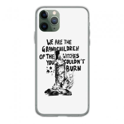 We Are The Grandchildren Of The Witches Iphone 11 Pro Case Designed By Kelimok