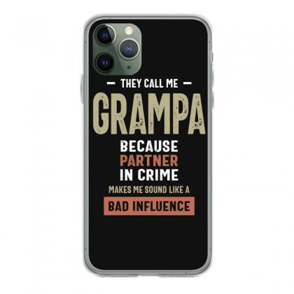 They Call Me Grampa Partner In Crime Funny Gift Iphone 11 Pro Case Designed By Cidolopez
