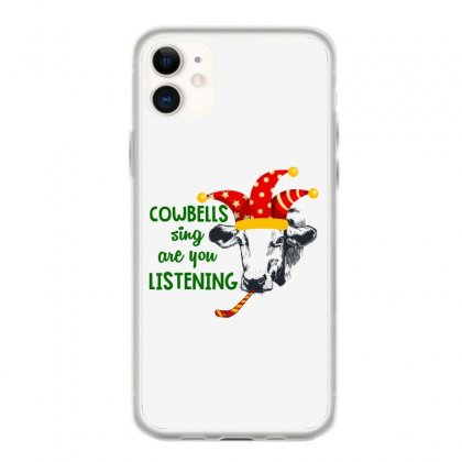 Cowbells Sign Are You Listening For Light Iphone 11 Case Designed By Hasret