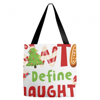 Dear Santa Define Naughty For Light Tote Bags Designed By Hasret