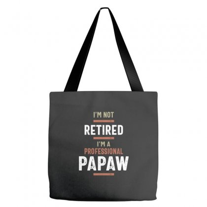 Mens I'm Not Retired Professional Papaw Funny Retirement Tote Bags Designed By Cidolopez