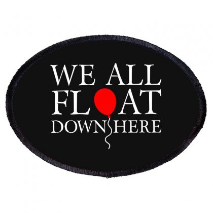 We All Float Down Here Oval Patch Designed By Blackheart