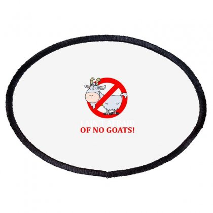 Of No Goats Oval Patch Designed By Blackheart