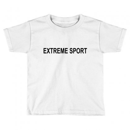 Extreme Sport Toddler T-shirt Designed By Moneyfuture17