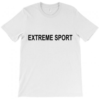 Extreme Sport T-shirt Designed By Moneyfuture17