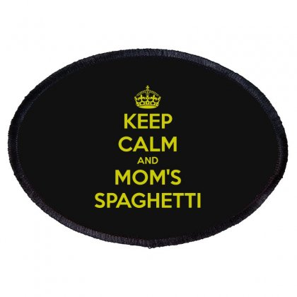 Keep Calm And Moms Spaghetti Oval Patch Designed By Animestars