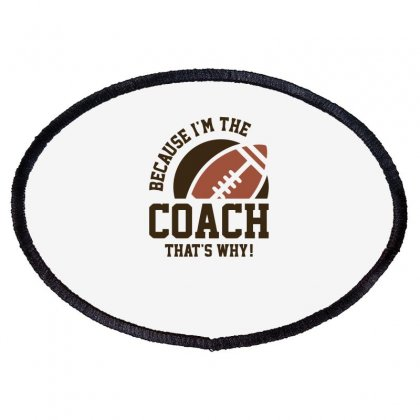 I'm The Coach Funny Oval Patch Designed By Candrashop