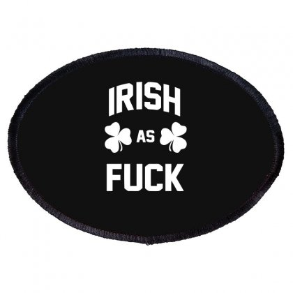 Irish As Fuck Shamrock Oval Patch Designed By Candrashop