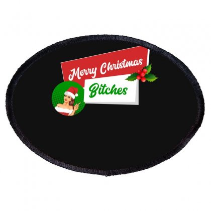 Merry Christmas Bitches Oval Patch Designed By Hasret
