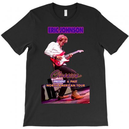 Eric Johnson Classics Present And Past T-shirt Designed By Nugrahadamanik