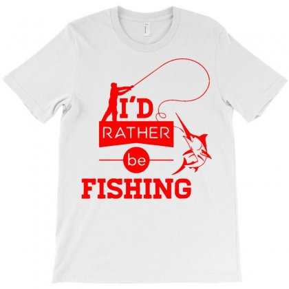 I'd Rather Be Fishing Funny 2 T-shirt Designed By Fanshirt