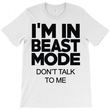 I'm In Beast Mode T-shirt Designed By Lyly