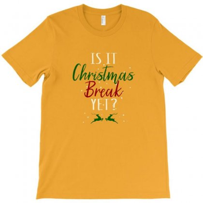 Is It Christmast Break Yet Teacher Educator Holiday Graphic T-shirt Designed By Arsa