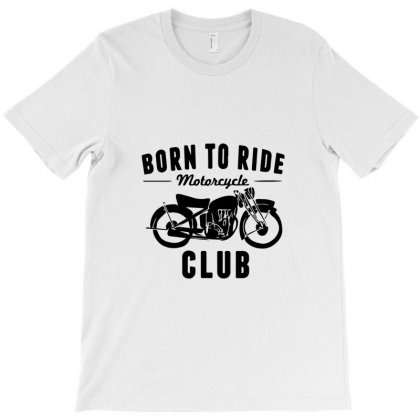 Born To Ride Motorcycle Club T-shirt Designed By Bud1