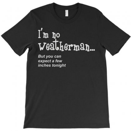 I'm Not Weatherman T-shirt Designed By Lyly