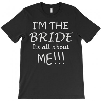 Im The Bride T-shirt Designed By Lyly