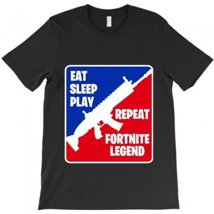 Eat Sleep Play Repeat Fortnite Legend T-shirt Designed By Tiococacola