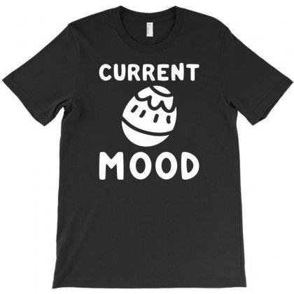 Current Mood Easter T-shirt Designed By Bud1