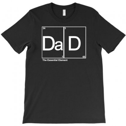 Dad Element T-shirt Designed By Bud1