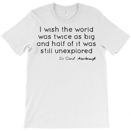 David Attenborough Quote T-shirt Designed By Bud1