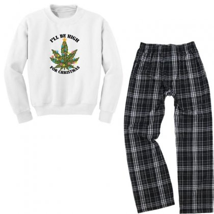 I'll Be High For Christmas For Light Youth Sweatshirt Pajama Set Designed By Gurkan