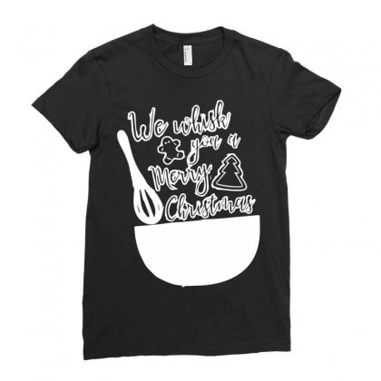 We Whisk You A Merry Christmas Ladies Fitted T-shirt Designed By Bud1