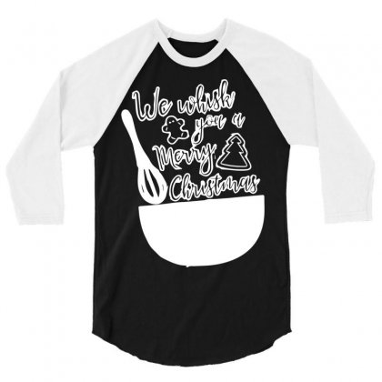 We Whisk You A Merry Christmas 3/4 Sleeve Shirt Designed By Bud1