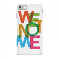 We not me iPhone 7 Case | Artistshot