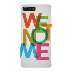 We not me iPhone 7 Plus Case | Artistshot