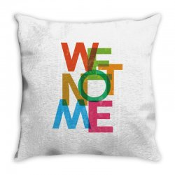 We not me Throw Pillow | Artistshot