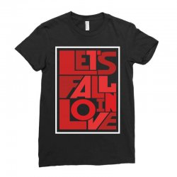 Let's fall in love Ladies Fitted T-Shirt | Artistshot