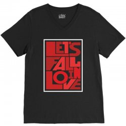 Let's fall in love V-Neck Tee | Artistshot